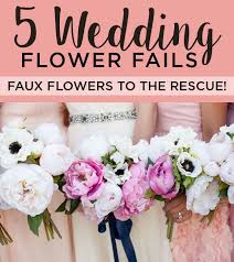 5 wedding flower fails u2013 faux flowers to the rescue afloral com