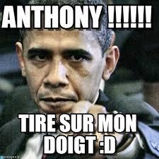 Anthony Meme - anthony pissed off obama meme on memegen