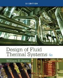 design of fluid thermal systems si edition 4th edition