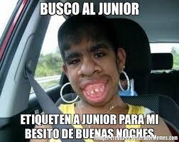 Junior Meme - busco al junior etiqueten a junior para mi besito de buenas noches