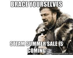 Meme Brace Yourself - brace yourselves steam summer sales coming meme generator net meme