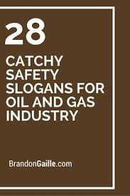 29 catchy safety slogans for and gas industry safety slogans