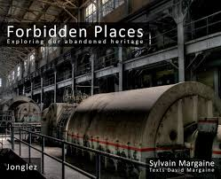 forbidden places exploring our abandoned heritage sylvain