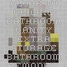 Best Bathroom Vanities Images On Pinterest Bathroom Ideas - Floor to ceiling bathroom vanity
