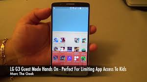 lg g3 guest mode hands on perfect for limiting app access youtube