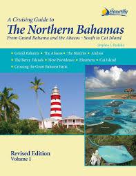 the northern bahamas cruising guide volume 1 stephen j pavlidis