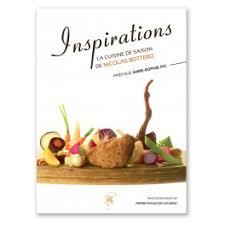 cuisine de saison inspirations la cuisine de saison de nicolas bottero librairie