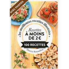 2 recettes de cuisine recettes à moins de 2 euros 100 recettes livre cuisine salée
