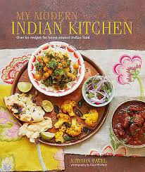 cuisine s 60 my modern indian kitchen 60 recipes for home cooked indian