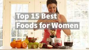 top 15 best foods for women youtube