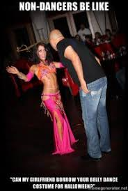 Belly Dance Meme - so you want to be a belly dancer for halloween a psa and some