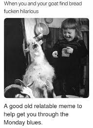 Funny Monday Meme - 25 best memes about monday blues monday blues memes