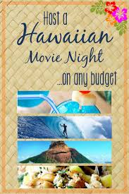 thanksgiving themed movies throw the best hawaiian themed movie night on any budget movie