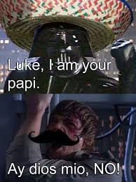 Funny Mexican Memes In Spanish - mexican star wars the meta picture