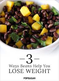 beans and weight loss popsugar fitness
