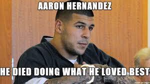 Aaron Hernandez Memes - aaron hernandez he ded imgur