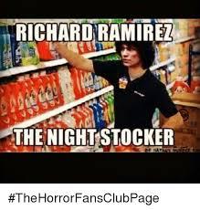 Ramirez Meme - richard ramirez the night stocker thehorrorfansclubpage meme on me me