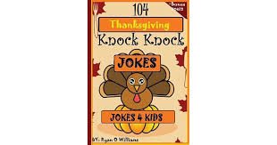 104 thanksgiving knock knock jokes 4 by williams