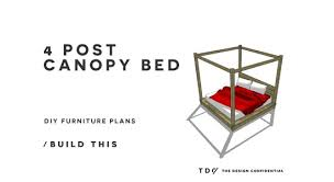 free diy furniture plans how to build a 4 post canopy bed the