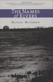fiction book review the names of rivers by daniel buckman author