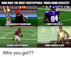 Mike Vick Memes - who was the most unstoppable video gameathlete 84 randy moss in 2k