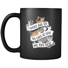 i want all of the cats to love me the best mug walgal
