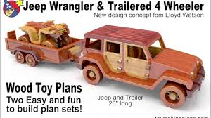 wood toy plans jeep wrangler n trailered 4 wheeler youtube