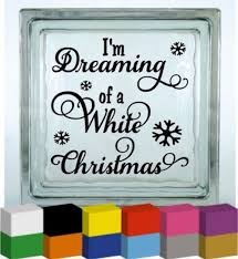 i m dreaming of a i m dreaming of a white christmas vinyl glass block decal sticker