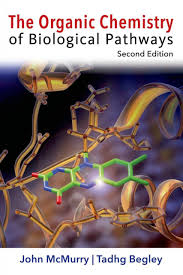 the organic chemistry of biological pathways john e mcmurry