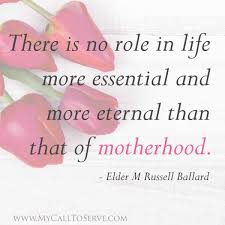 mothersday quotes beautiful lds mother s day quotes my call to serve