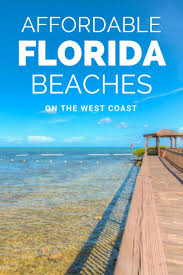 cheapest west coast cities 24 florida west coast beaches for an affordable vacation