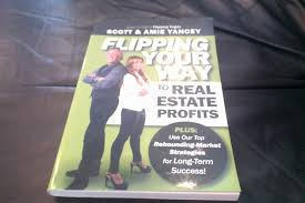 flipping your way to real estate profits scott yancey