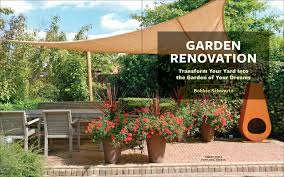Garden Of Ideas Garden Renovation Transform Your Yard Into The Garden Of Your