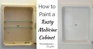 How To Replace A Medicine Cabinet Mirror How To Paint A Rusty Medicine Cabinet The Handyman U0027s Daughter