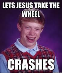 3rd Wheel Meme - jesus take the wheel know your meme