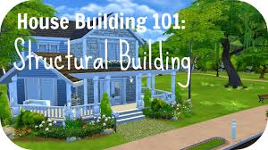 house building tips the sims 4 tutorial building tips pt 1 structural building