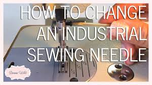 sewing how to replace an industrial sewing machine needle youtube