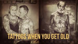 tattoos when you get old tattoo lover