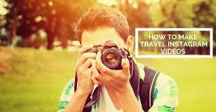 travel videos images 3 tips on how to make instagram travel videos jpg
