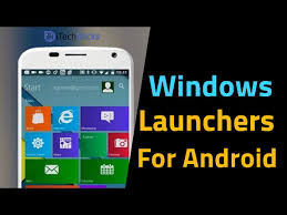 free launchers for android top 6 best windows launchers for android free 2018