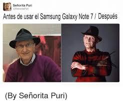 Galaxy Note Meme - senorita puri antes de usar el samsung galaxy note 7 l despu礬s by