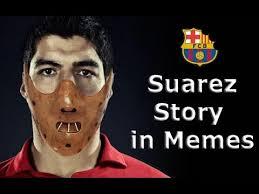 Suarez Memes - luis suarez memes fc barcelona funny story in memes youtube