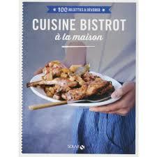 cuisine bistrot à la maison livre cuisine salée cultura