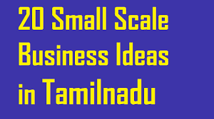20 small scale business ideas in tamilnadu