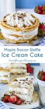 maple bacon waffle ice cream cake sundaysupper dizzy busy and