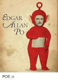 Edgar Allan Poe Meme - edgar allan po poe v meme on me me