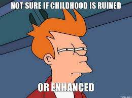 Ruined Childhood Meme - ruined childhood memes google search memes research pinterest