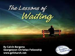 the lessons of waiting by calvin bergsma pastor important