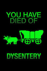 Oregon Trail Meme - you have died of dysentery video game meme oregon trail poster