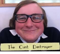 Pussy Destroyer Meme - the cunt destroyer meme on me me